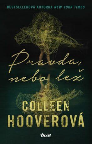 Pravda, nebo lež - Colleen Hooverová