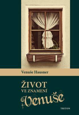 Život ve znamení Venuše - Venuše Hausner