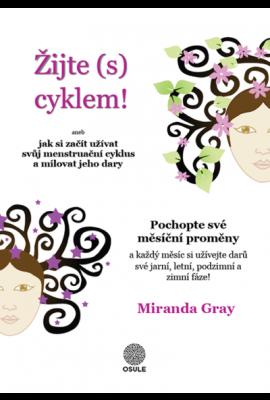 Žijte (s) cyklem - Miranda Gray