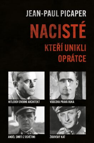 Nacisté, kteří unikli oprátce - Picaper Jean-Paul