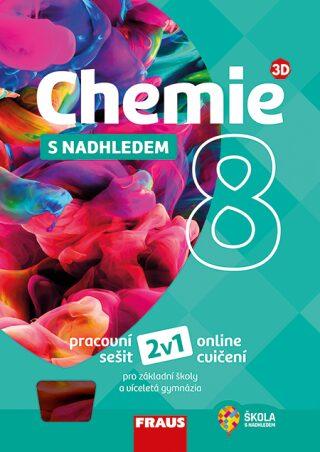 Chemie 8 s nadhledem 2v1: Hybridní pracovní sešit, online cvičebnice pro ZŠ a víceletá gymnázia - Kolektiv