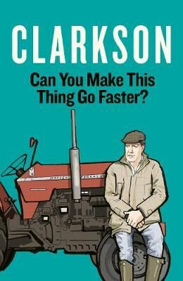Can You Make This Thing Go Faster? - Jeremy Clarkson