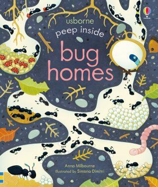 Peep Inside Bug Homes - Anna Milbourneová