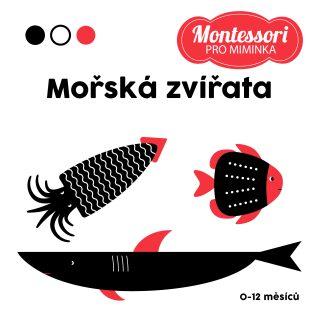 Montessori pro miminka: Mořská zvířata - kolektiv autorů,