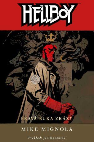 Hellboy 4 Pravá ruka zkázy - Mike Mignola
