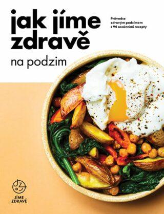 Levně Jak jíme zdravě na podzim: Průvodce zdravým podzimem s 94 sezónními recepty