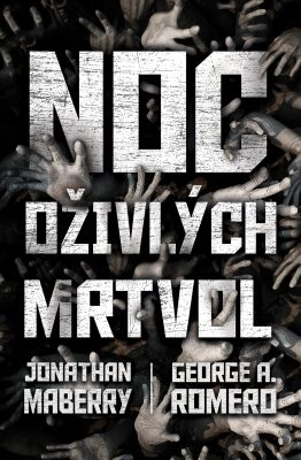 Noc oživlých mrtvol - antologie - Jonathan Maberry, George A. Romero