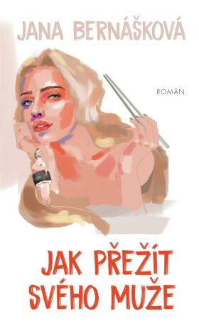 Jak přežít svého muže - Jana Bernášková
