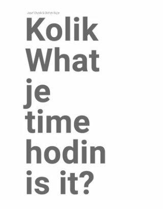 Kolik je hodin? / What time is it? - Josef Chybík, Rujbr Oldřich