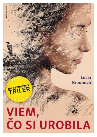 Viem, čo si urobila - Lucia Braunová