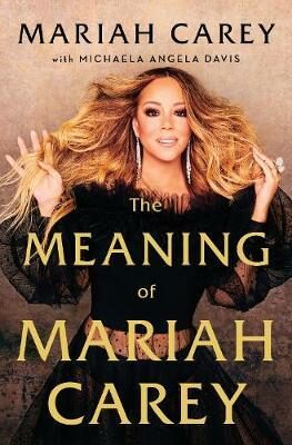 The Meaning of Mariah Carey - Carey Mariah