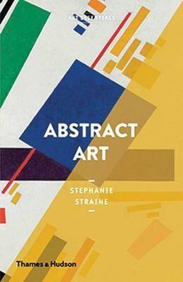 Art Essentials - Abstract Art - Stephanie Straine