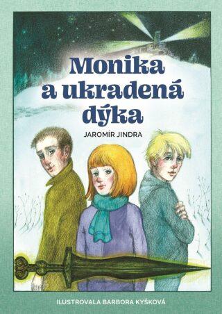 Monika a ukradená dýka - Jaromír Jindra