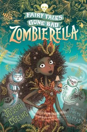 Zombierella: Fairy Tales Gone Bad - Coelho Joseph