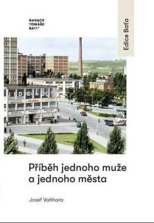 Příběh jednoho muže a jednoho města - Vaňhara Josef
