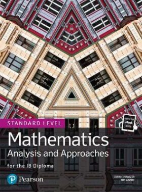 Mathematics Analysis and Approaches for the IB Diploma Standard Level - Garry Tim