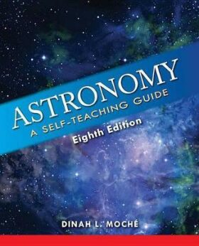 Astronomy : A Self-Teaching Guide, Eighth Edition - Moche Dinah L.