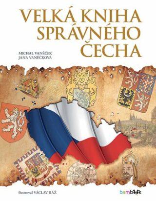 Velká kniha správného Čecha - Kolektiv