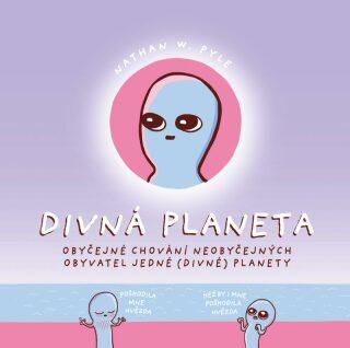 Divná planeta - Nathan W. Pyle