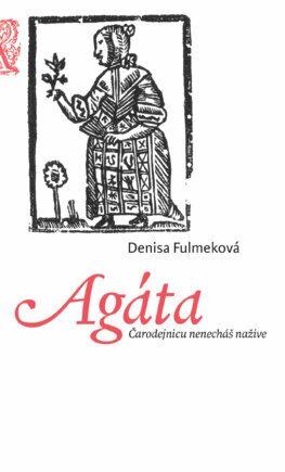 Agáta - Denisa Fulmeková