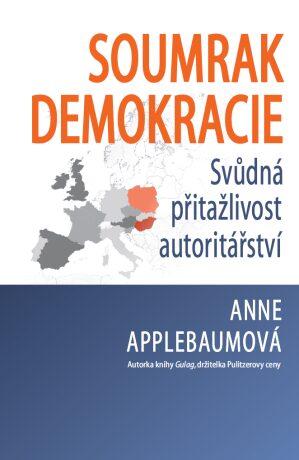 Soumrak demokracie - Anne Applebaumová