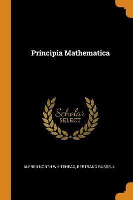 Principia Mathematica - Whitehead Alfred North