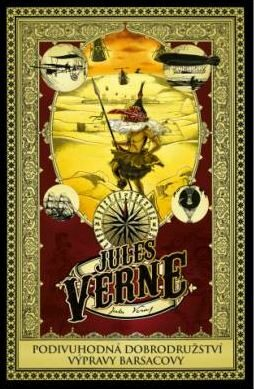 Podivuhodná dobrodružství výpravy Barsacovy - Jules Verne