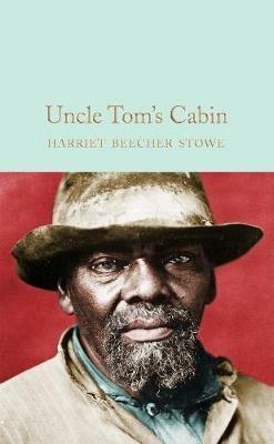 Uncle Tom's Cabin - Stowe Harriet Beecher