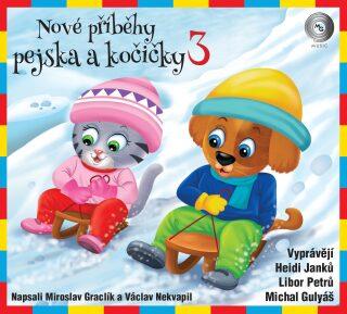 Nové příběhy pejska a kočičky 3 - Miroslav Graclík, Václav Nekvapil