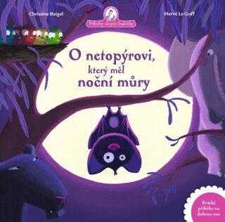 O netopýrovi, který měl noční můry - Christine Beigel, Hervé Le Goff