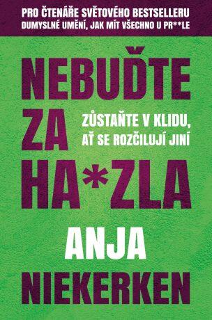 Nebuďte za ha*zla - Niekerken Anja