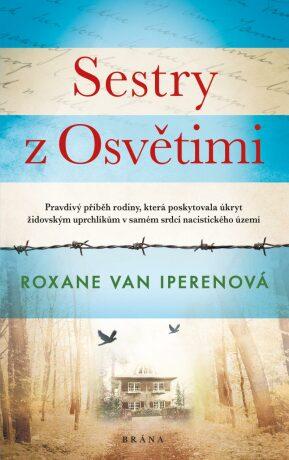 Sestry z Osvětimi - Roxane Van Iperen