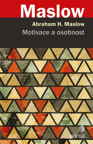 Motivace a osobnost - Maslow, Abraham H.