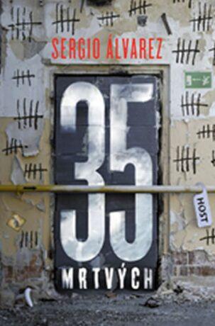 35 mrtvých - Sergio Álvarez Guarín