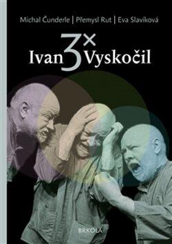 3x Ivan Vyskočil - Kolektiv