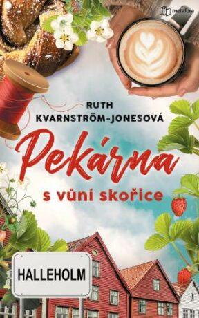 Pekárna s vůní skořice - Ruth Kvarnström-Jonesová
