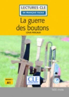 La guerre des boutons - Niveau 1/A1 - Lecture CLE en français facile – Livre + CD - Louis Pergaud