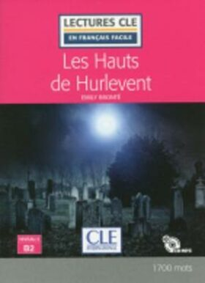 Les Hauts de Hurlevent - Niveau 4/B2 - Lecture CLE en français facile - Livre + CD - Emily Brontëová