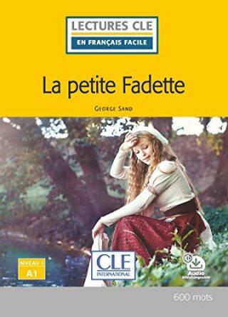 La petite Fadette - Niveau 1/A1 - Lecture CLE en français facile - Livre + Audio téléchargeable - Sand Goerge