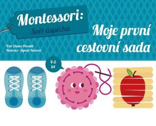 Montessori Svět úspěchů: Moje první cestovní sada - Chiara Piroddiová