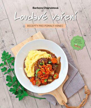 Loudavé vaření: Recepty pro pomalý hrnec - Barbora Charvátová