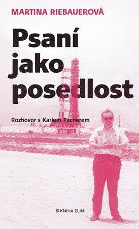 Psaní jako posedlost - Karel Pacner