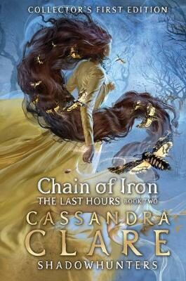 The Last Hours: Chain of Iron - Cassandra Clare