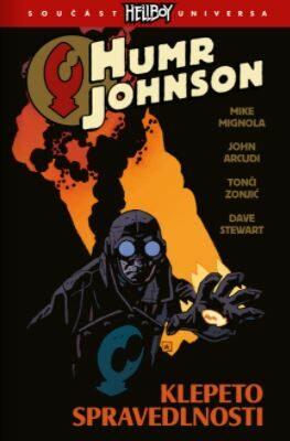 Humr Johnson 2 - Klepeto spravedlnosti - Mike Mignola, John Arcudi