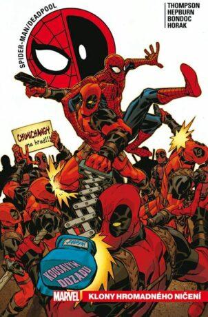 Spider-Man / Deadpool Klony hromadného ničení - Robbie Thompson