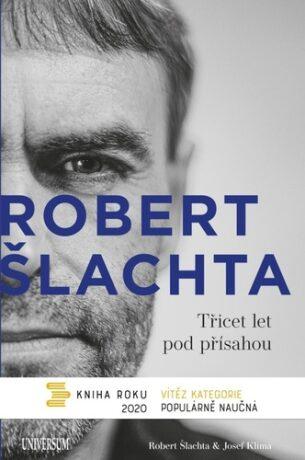 ŠLACHTA Třicet let pod přísahou (defektní) - Josef Klíma, Robert Šlachta