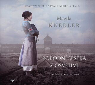 Porodní sestra z Osvětimi - Jana Stryková, Magda Knedler
