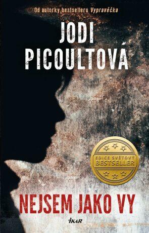 Nejsem jako vy - Jodi Picoultová