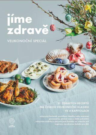 Levně Jíme zdravě - Velikonoční speciál : 31 zdravých receptů na českou velikonoční klasiku