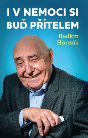 I v nemoci si buď přítelem - Radkin Honzák